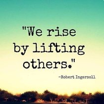 Copy of we rise by lifiting others quote