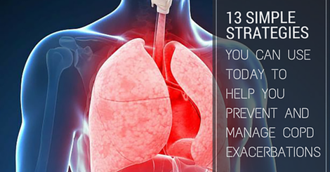 13 simple strategies you can use today to prevent and manage copd exacerbations