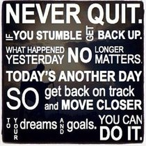 Never quit you can do it