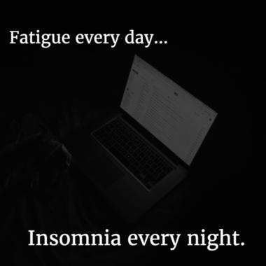 Fatigue day night