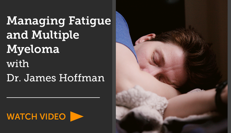 Managing fatigue and multiple myeloma